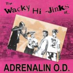 The Wacky Hi-Jinks of… Adrenalin O.D.